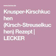 Knusper-Kirschkuchen (Kirsch-Streuselkuchen) Rezept | LECKER