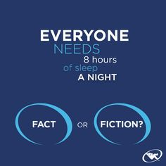 #FactorFiction: 8 hours is the best amount of sleep for everyone.