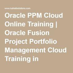 Oracle PPM Cloud Online Training | Oracle Fusion Project Portfolio Management Cloud Training in Hyderabad, Pune, Chennai, Mumbai, banglore,India, USA, UK, Australia, New Zealand, UAE, Saudi Arabia,Pakistan, Singapore, Kuwait -Rudra It Solutions