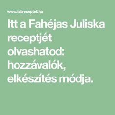 Itt a Fahéjas Juliska receptjét olvashatod: hozzávalók, elkészítés módja.