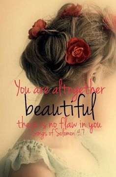 You are altogether beautiful...