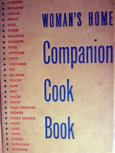 Vintage Recipe Book - Woman's Home Companion Cook Book Cereal Bread, Fruit Appetizers, Recipe Books, Meat Sauce, Pastry Cake, Sandwich Cookies, Frozen Desserts, Vintage Recipes, Vintage Christmas
