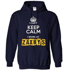 I can't Keep Calm I Work At Zaxbys T Shirts, Hoodies, Sweatshirts - #geek t shirts #plain hoodies. ORDER NOW => https://www.sunfrog.com/Funny/I-Cant-Keep-Calm-I-Work-At-Zaxby-NavyBlue-4829103-Hoodie.html?60505