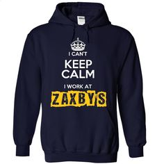 I can't Keep Calm I Work At Zaxbys T Shirts, Hoodies, Sweatshirts - #geek t shirts #plain hoodies. ORDER NOW => https://www.sunfrog.com/Funny/I-Cant-Keep-Calm-I-Work-At-Zaxby-NavyBlue-4829103-Hoodie.html?60505