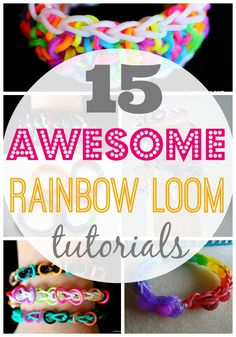 15 Awesome Rainbow Loom Tutorials- including bracelets and charms!  Just wait until you see the action figure and unicorn charms!