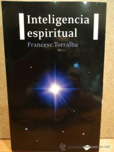 INTELIGENCIA ESPIRITUAL. FRANCESC TORRALBA. ED / PLATAFORMA - 2010. A ESTRENAR.