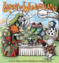 Larry in Wonderland: A Pearls Before Swine Collection by Stephan Pastis #GoComics #PearlsBeforeSwine