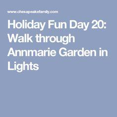 Holiday Fun Day 20: Walk through Annmarie Garden in Lights