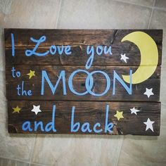 I just love this saying. ..I Love you to the MOON and back. Handmade from old ugly wood, I gave it a new life, and now it just needs a home :) Ready to hang about 15 x 10