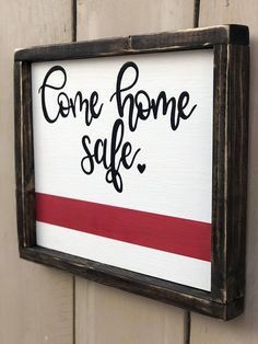 Firefighter sign // come home safe // firefighter spouse // gift Firefighter Home Decor, Firefighter Family, Firefighters Wife, Firemen, Vinyl Projects, Craft Projects, Circuit Projects, Wood Crafts, Diy Crafts
