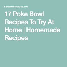 17 Poke Bowl Recipes To Try At Home   Homemade Recipes