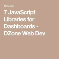 7 JavaScript Libraries for Dashboards - DZone Web Dev