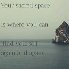 If you want something done rightyou have to do it yourself your sacred space is where you can find yourself again and again spaces quotes solutioingenieria Choice Image
