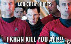 Khan - Star Trek into Darkness @Mary Cate Woolley you were so right!