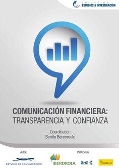 Comunicación financiera : transparencia y confianza / coordinador, Benito Berceruelo
