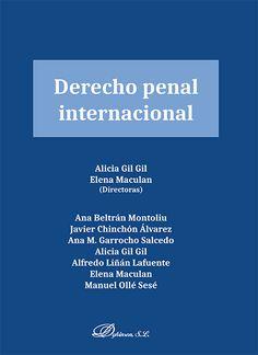 DERECHO penal internacional / Alicia Gil Gil, Elena Maculan (directoras) ;  Ana Beltrán Montoliu ... [et al.].. -- Madrid : Dykinson, D.L. 2016.