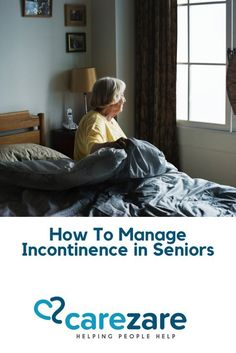 How to manage #incontinence in seniors:  #caregivers #caregiving