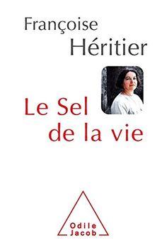 Le Sel de la vie de Françoise Héritier