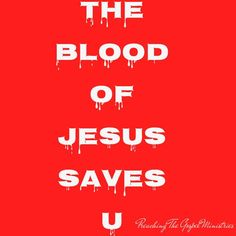 Jesus Shed His Precious Blood for u and I Salvation Scriptures, North Face Logo, The North Face, Jesus Saves, Blood