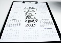 Printable year calendar for next year 2015. Available qith three different quotes. A3 or A4 format. Download.
