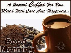 Good Morning Coffee For You!