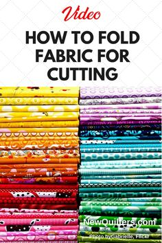 Learn how to fold fabric yardage and fat quarters so they are ready to cut when you take them off the shelf in your sewing room. #quiltfabric, #quiltfabricstorage, #quiltfabriccutting
