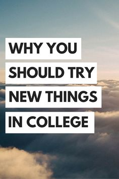 College is a great time to try new things!