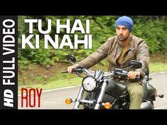 'Tu Hai Ki Nahi' FULL VIDEO Song | Roy | Ankit Tiwari | Ranbir Kapoor, Jacqueline Fernandez, Tseries - YouTube