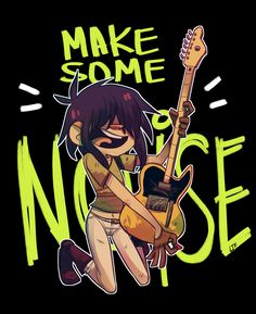 MAKE SOME NOISEEEEE. available as shirt on Redbubble and Society6.