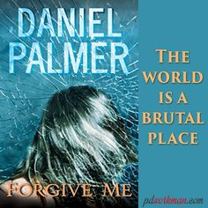 "Her mother would pounce if a single tear leaked out.  ""Toughen up, Nadine,"" she'd say. ""The world is a brutal place, and you'd best have a thicker skin.""  Excerpt from Forgive me by @danielpalmer #amreading #teasertuesdsay #mystery #suspense https://wp.me/p3Nz8P-I7"