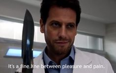 Forever - s01e08 the ectasy of agony - Doctor Henry Morgan quote - i0ts a fine line between pleasure and pain - ioan gruffudd