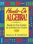 Hands-On Algebra! : Ready-to-Use Games and Activities for Grades 7-12 4 by...
