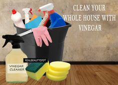 8 best ways to Clean Your Whole House with Vinegar