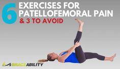 6 Patellofemoral Pain Syndrome Exercises & 3 To Avoid