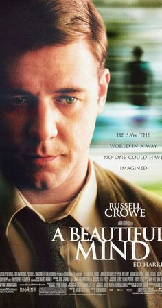 Directed by Ron Howard.  With Russell Crowe, Ed Harris, Jennifer Connelly, Christopher Plummer. After John Nash, a brilliant but asocial mathematician, accepts secret work in cryptography, his life takes a turn for the nightmarish.