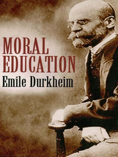 Moral Education by Émile Durkheim  18 lectures by an influential theorist who discusses school as an appropriate setting for moral education. A pioneer of sociology, Durkheim explains the first element in fostering morality as the development of a sense of discipline, followed by a willingness to behave in accordance with collective interest, and a sense of autonomy.