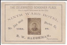 Real Photo on Trade Card, Ninth Ward Hotel, York, PA, (Largeest Schooners) York Hotels, York Pa, Parks, Saving Money, Wonderland, Advertising, Victorian, Marketing, Best Deals
