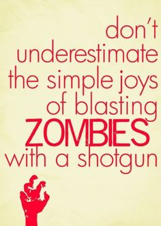 life's simple pleasures. #zombies #walkingdead #headshot