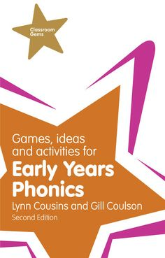 Gill Coulson and Lynn Cousins (2014) Games, ideas and activities for early years phonics, 2nd edition (Harlow: Pearson)
