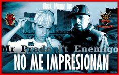 10. Mr Prado ✘ No Me Impresionan Ft Enemigo