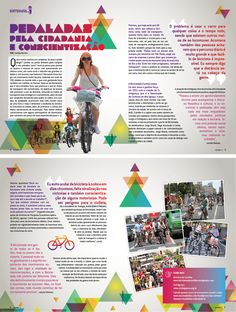 Editorial design – Very cute! love the geometric look to it. All the different shapes repeating and the different colors really add to the design. I am guessing the editor is the girl on the bike. Looks very nice and really shows off what the magazine is about.