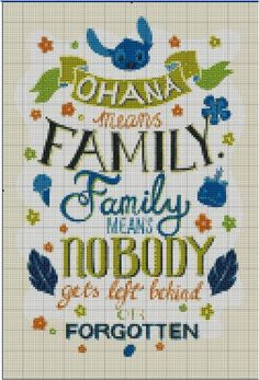 Ohana means family and family means nobody gets left behind - Stitch This quote from Disneys Lilo and Stitch makes for an amazing cross stitch. Etsy Shop- Stitch and a Song
