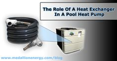 "The Role Of A Heat Exchanger In A Pool Heat Pump | If you've done a bit of research on pool heat pumps, then it's likely you've heard the phrase ""heat exchanger"" tossed around a few times. Intuitively, most would assume that this component handles harvested heat, but exactly when and how it does so may not be entirely clear.  To fully comprehend the function of a heat exchanger in a heat pump, it's important to understand where exactly it fits into within the heating process…"