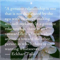 relationships...... ― Eckhart Tolle