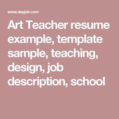 art teacher resume example template sample teaching design job description school