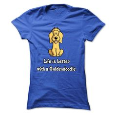 Life Is Better With A Goldendoodle - D01