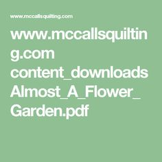 www.mccallsquilting.com content_downloads Almost_A_Flower_Garden.pdf
