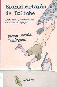 Brandabarbarán de Boliche: aventuras y desventuras de Alonsico Quijano / R. García Domínguez, il F. Delicado (2004)  - ED/Quijotes 2004/2
