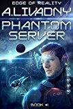 Free Kindle Book -   Edge of Reality (Phantom Server: Book #1) LitRPG series Check more at http://www.free-kindle-books-4u.com/science-fictionfree-edge-of-reality-phantom-server-book-1-litrpg-series/