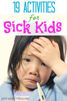 Is your kiddo under-the-weather? Try these creative activities for sick days --- 19 fun ones! Your little one will be smiling in no time. #sickkids #kids #parenting www.pintsizedtreasures.com